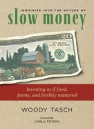 Slow Money by Woody Tasch